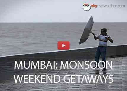Mumbai Monsoon getaways