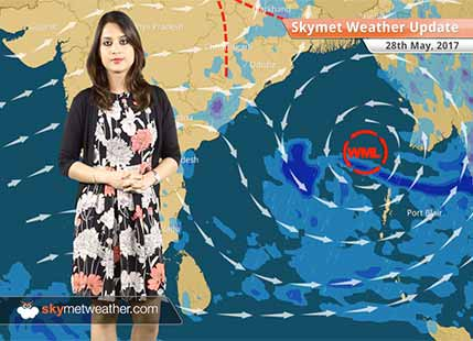 Weather Forecast for May 28: Monsoon 2017 nears, Well marked Low pressure in Bay to intensify