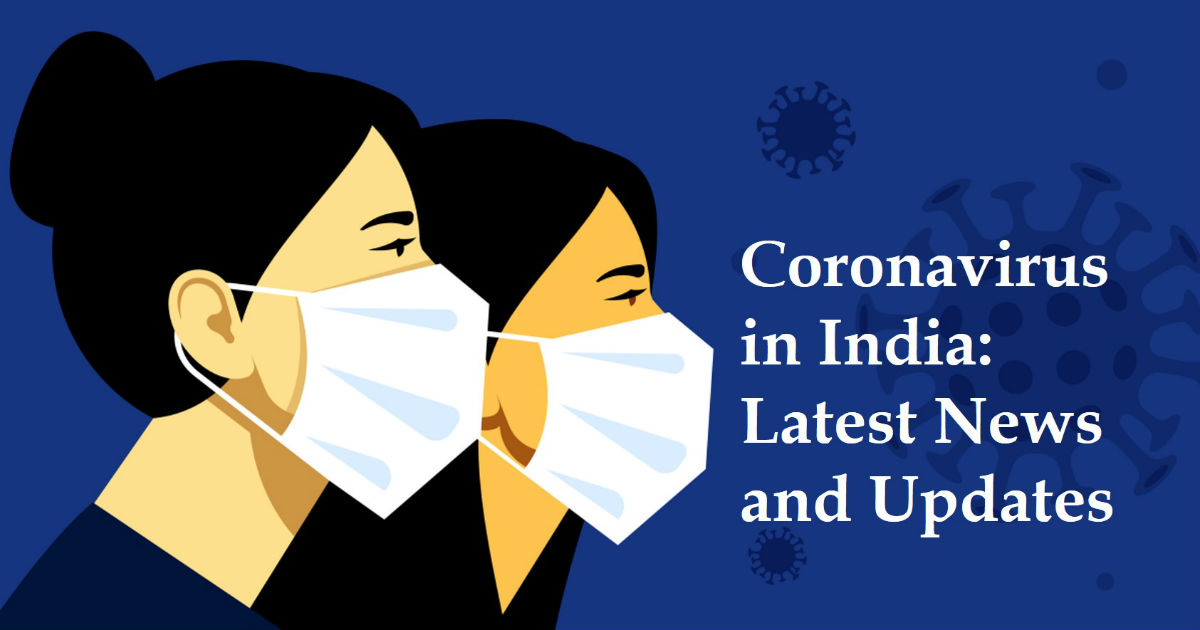 Coronavirus in India Latest News and Updates
