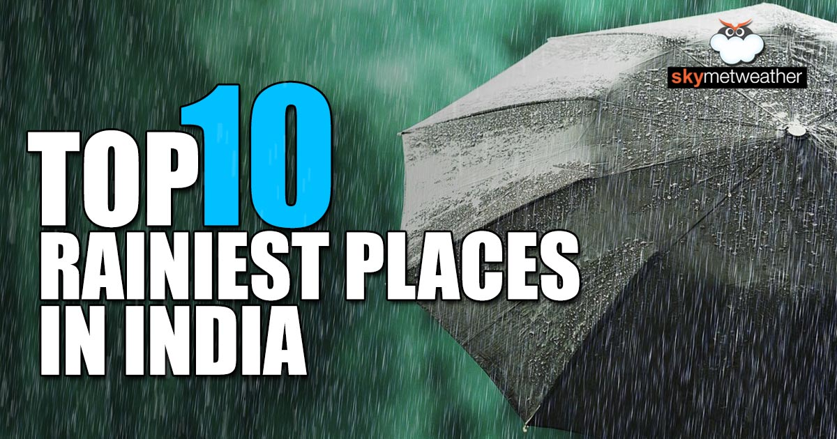 Top 10 Rainiest Places in India on Saturday